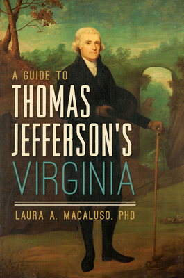 A Guide to Thomas Jefferson's Virginia Cover Image