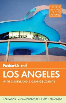 Fodor's Los Angeles: With Disneyland & Orange County Cover Image