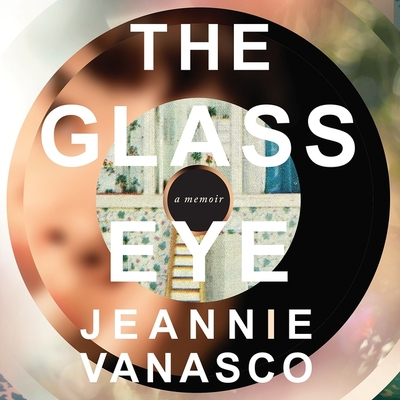 The Glass Eye Lib/E: A Memoir Cover Image