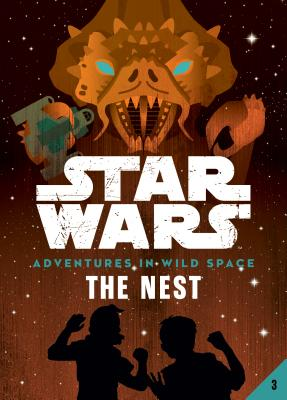 Book 3: The Nest (Star Wars: Adventures in Wild Space) Cover Image