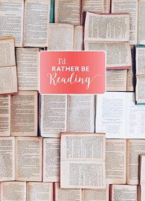 I'd Rather Be Reading: Hardcover Journal: (Book Lover's Gift, Journal Notebook and Notecard Set, Literary Birthday Gift) Cover Image