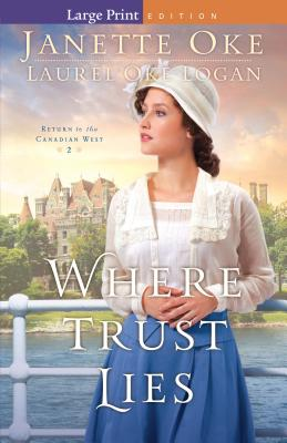 Where Trust Lies (Return to the Canadian West #2) Cover Image