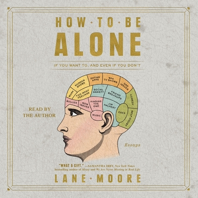 How to Be Alone: If You Want To, and Even If You Don't Cover Image