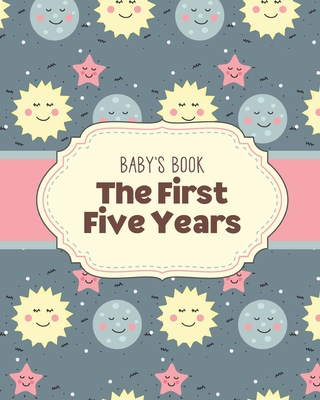 Baby's Book The First Five Years: Memory Keeper - First Time Parent - As You Grow - Baby Shower Gift Cover Image
