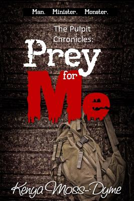 The Pulpit Chronicles: Prey for Me (the Complete Story) Cover Image