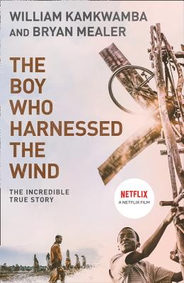 The Boy Who Harnessed the Wind: A Memoir Cover Image