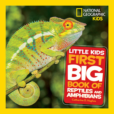 Little Kids First Big Book of Reptiles and Amphibians (National Geographic Little Kids First Big Books) Cover Image