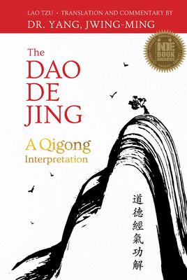 The DAO de Jing: A Qigong Interpretation Cover Image