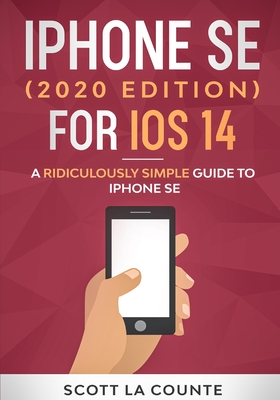 iPhone SE (2020 Edition) For iOS 14: A Ridiculously Simple Guide To iPhone SE Cover Image
