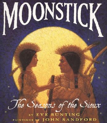 Moonstick: The Seasons of the Sioux Cover Image