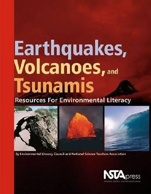 Earthquakes, Volcanoes, and Tsunamis: Resources for Environmental Literacy Cover Image