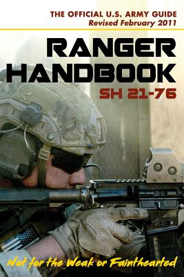 U.S. Army Ranger Handbook SH21-76, Revised FEBRUARY 2011 Cover Image