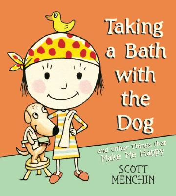 Taking a Bath with the Dog and Other Things That Make Me Happy Cover