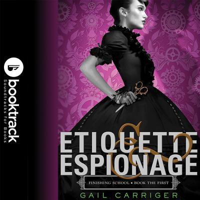 Etiquette & Espionage Lib/E (Finishing School #1) Cover Image