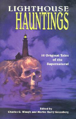 Lighthouse Hauntings: 12 Original Tales of the Supernatural Cover Image