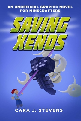 Saving Xenos: An Unofficial Graphic Novel for Minecrafters, #6 Cover Image