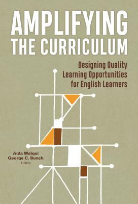 Amplifying the Curriculum: Designing Quality Learning Opportunities for English Learners (Language and Literacy) Cover Image