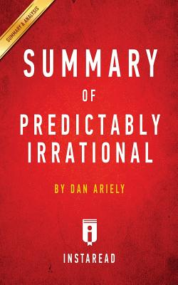 Summary of Predictably Irrational: by Dan Ariely - Includes Analysis Cover Image
