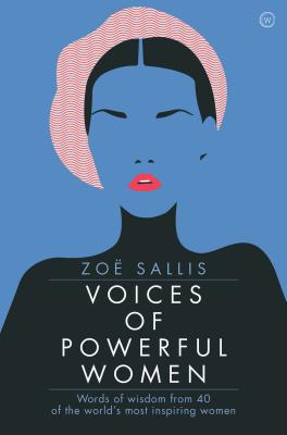 Voices of Powerful Women: Words of Wisdom from 40 of the World's Most Inspiring Women Cover Image