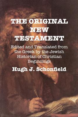 The Original New Testament: Edited and Translated from the Greek by the Jewish Historian of Christian Beginnings Cover Image