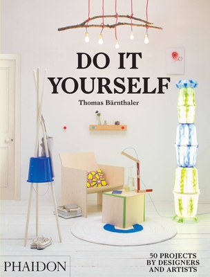 Do It Yourself: 50 Projects by Designers and Artists Cover Image