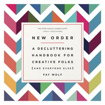New Order: A Decluttering Handbook for Creative Folks (and Everyone Else) Cover Image
