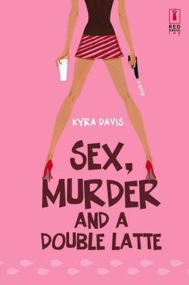 Sex, Murder and a Double Latte Cover