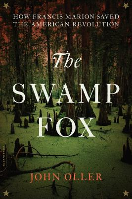 The Swamp Fox: How Francis Marion Saved the American Revolution Cover Image