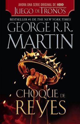 Choque de Reyes = A Clash of Kings (Song of Ice and Fire #2) Cover Image