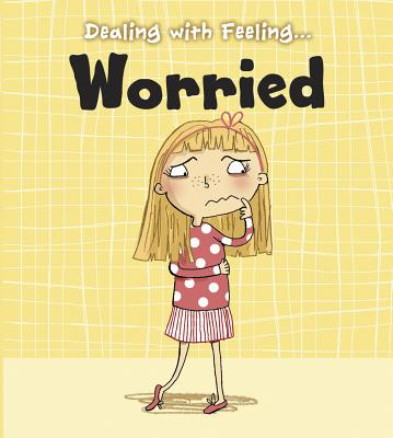 Cover for Worried (Dealing with Feeling)