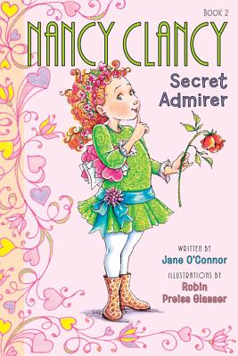 Nancy Clancy, Secret Admirer (Fancy Nancy Chapter Book) Cover Image