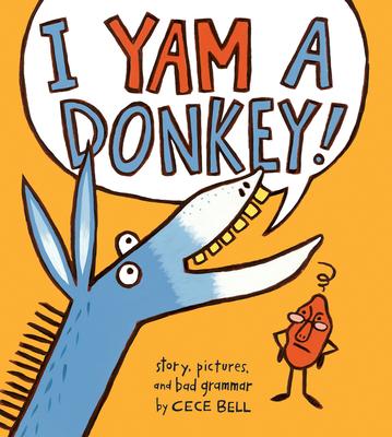 I Yam a Donkey! (A Yam and Donkey Book) Cover Image