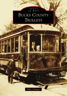 Bucks County Trolleys (Images of Rail) Cover Image