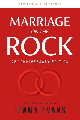 Marriage on the Rock 25th Anniversary: The Comprehensive Guide to a Solid, Healthy and Lasting Marriage Cover Image