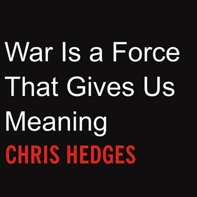 War Is a Force That Gives Us Meaning Lib/E Cover Image