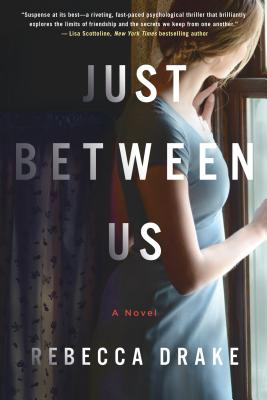 Just Between Us: A Novel Cover Image