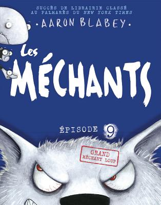 Les Mechants: Grand Mechant Loup = The Bad Guys in the Big Bad Wolf Cover Image