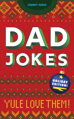 Dad Jokes Holiday Edition: Yule Love Them! Cover Image