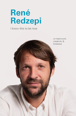 I Know This to Be True: Rene Redzepi Cover Image
