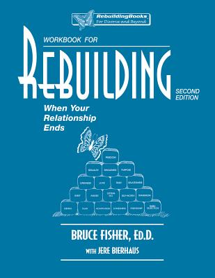 Workbook for Rebuilding: When Your Relationship Ends (Rebuilding Books; For Divorce and Beyond) Cover Image