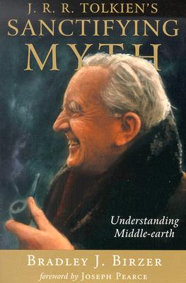 J.R.R. Tolkien's Sanctifying Myth: Understanding Middle-Earth Cover Image