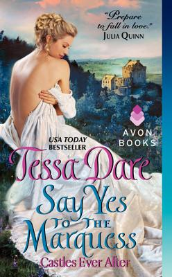 Say Yes to the Marquess: Castles Ever After (Mass Market Paperback) By Tessa Dare