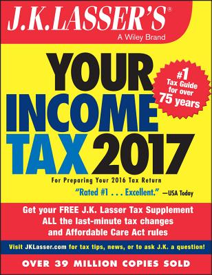 J.K. Lasser's Your Income Tax 2017: For Preparing Your 2016 Tax Return Cover Image