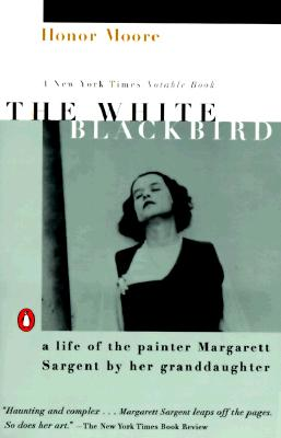 The White Blackbird: A Life of the Painter Margarett Sargent by Her Granddaughter Cover Image