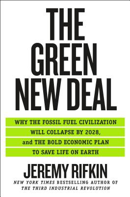 The Green New Deal: Why the Fossil Fuel Civilization Will Collapse by 2028, and the Bold Economic Plan to Save Life on Earth Cover Image