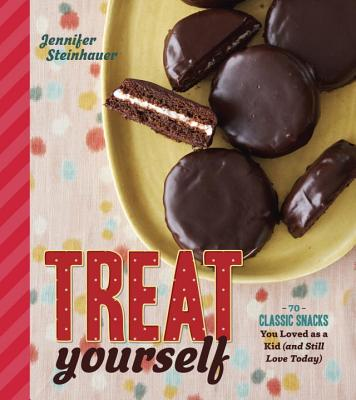 Treat Yourself: 70 Classic Snacks You Loved as a Kid (and Still Love Today) Cover Image