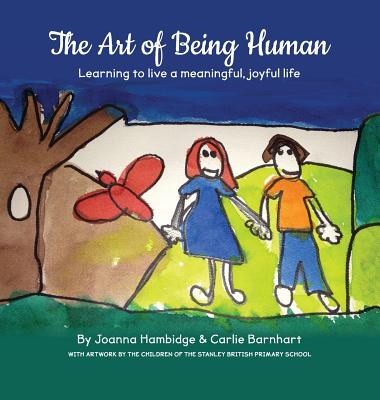 The Art of Being Human: Learning to live a meaningful, joyful life Cover Image