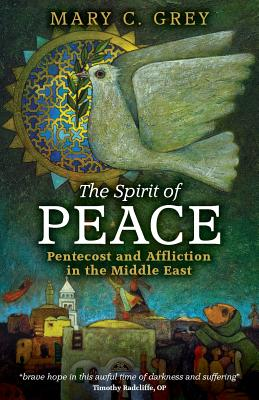 The Spirit of Peace: Pentecost and Affliction in the Middle East Cover Image