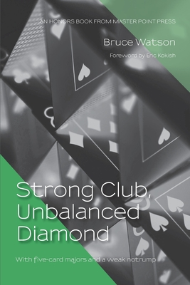 Strong Club, Unbalanced Diamond: With five-card majors and a weak notrump Cover Image