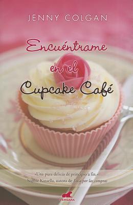 Encuentrame en el Cupcake Cafe = Meet Me at the Cupcake Cafe (Novela Vergara) Cover Image
